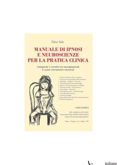 MANUALE DI IPNOSI E NEUROSCINZE PER LA PRATICA CLINICA -SOLE NINO