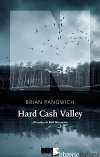 HARD CASH VALLEY. ALL'OMBRA DI BULL MOUNTAIN -PANOWICH BRIAN