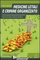 MEDICINE LETALI E CRIMINE ORGANIZZATO. COME LE GRANDI AZIENDE FARMACEUTICHE HANN -GOTZSCHE PETER C.