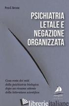 PSICHIATRIA LETALE E NEGAZIONE ORGANIZZATA -GOTZSCHE PETER C.