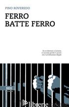 FERRO BATTE FERRO -ROVEREDO PINO