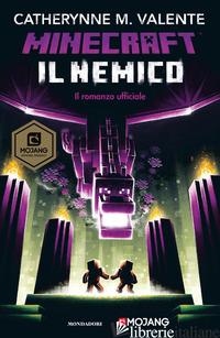 NEMICO. MINECRAFT (IL) - VALENTE CATHERYNNE M.