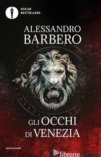 OCCHI DI VENEZIA (GLI) - BARBERO ALESSANDRO