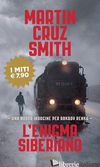 ENIGMA SIBERIANO (L') - CRUZ SMITH MARTIN