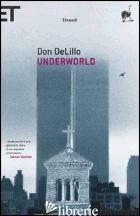 UNDERWORLD - DELILLO DON