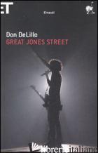 GREAT JONES STREET - DELILLO DON