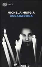 ACCABADORA - MURGIA MICHELA