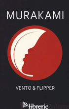 VENTO & FLIPPER - MURAKAMI HARUKI