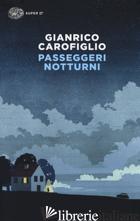 PASSEGGERI NOTTURNI - CAROFIGLIO GIANRICO