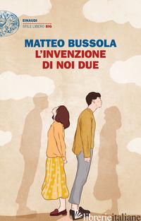 INVENZIONE DI NOI DUE (L') - BUSSOLA MATTEO