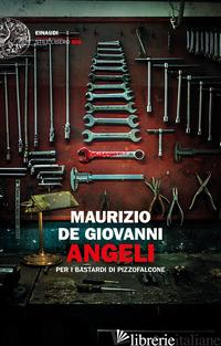 ANGELI PER I BASTARDI DI PIZZOFALCONE - DE GIOVANNI MAURIZIO