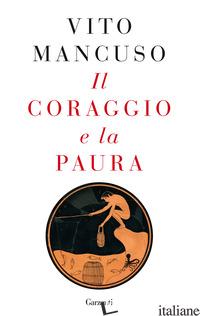 CORAGGIO E LA PAURA (IL) - MANCUSO VITO