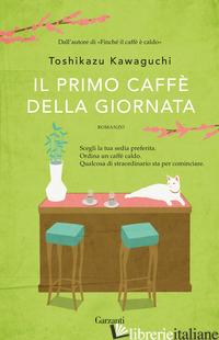 PRIMO CAFFE' DELLA MATTINA (IL) - KAWAGUCHI TOSHIKAZU