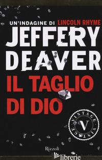 TAGLIO DI DIO (IL) - DEAVER JEFFERY