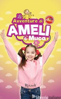 AVVENTURE DI AMELI E MUCA (LE) - POPOVYCH AMELI