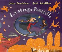 STREGA ROSSELLA-LA CHIOCCIOLINA E LA BALENA. EDIZ. A COLORI (LA) - DONALDSON JULIA