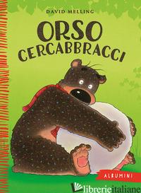 ORSO CERCABBRACCI. EDIZ. A COLORI - MELLING DAVID