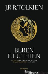 BEREN E LUTHIEN - TOLKIEN JOHN R. R.; TOLKIEN C. (CUR.)