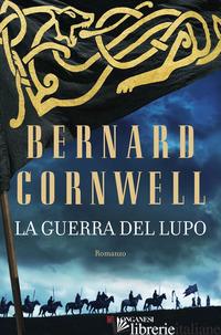 GUERRA DEL LUPO (LA) - CORNWELL BERNARD