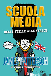 SCUOLA MEDIA. DALLE STELLE ALLE STALLE - PATTERSON JAMES; TEBBETTS CHRIS