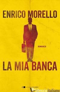 MIA BANCA (LA) - MORELLO ENRICO