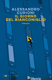 GIORNO DEL BIANCONIGLIO (IL) - CURIONI ALESSANDRO