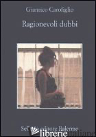 RAGIONEVOLI DUBBI - CAROFIGLIO GIANRICO