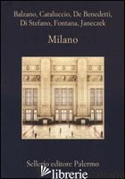 MILANO - BALZANO MARCO; CATALUCCIO FRANCESCO M.; DE BENEDETTI NEIGE; DI STEFANO PAOLO; FO