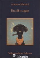 ERA DI MAGGIO - MANZINI ANTONIO