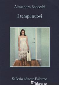 TEMPI NUOVI (I) - ROBECCHI ALESSANDRO