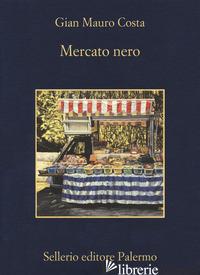 MERCATO NERO - COSTA GIAN MAURO