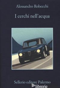 CERCHI NELL'ACQUA (I) - ROBECCHI ALESSANDRO