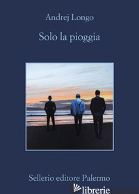 SOLO LA PIOGGIA - LONGO ANDREJ