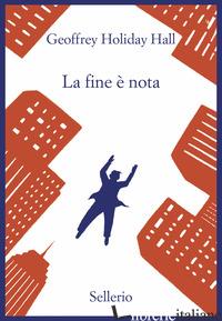 FINE E' NOTA (LA) - HOLIDAY HALL GEOFFREY; SCIASCIA L. (CUR.)