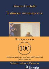 TESTIMONE INCONSAPEVOLE - CAROFIGLIO GIANRICO