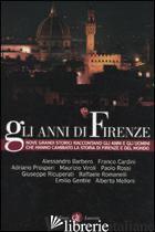 ANNI DI FIRENZE (GLI) - BARBERO ALESSANDRO