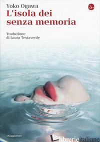 ISOLA DEI SENZAMEMORIA (L') - OGAWA YOKO