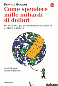 COME SPENDERE MILLE MILIARDI DI DOLLARI - HOOPER ROWAN