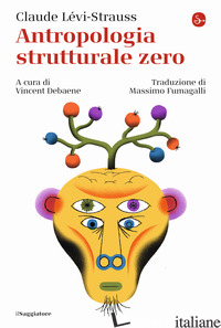 ANTROPOLOGIA STRUTTURALE ZERO - LEVI-STRAUSS CLAUDE