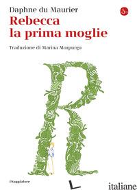 REBECCA LA PRIMA MOGLIE - DU MAURIER DAPHNE