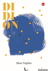 BLUE NIGHTS - DIDION JOAN