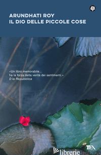 DIO DELLE PICCOLE COSE. NUOVA EDIZ. (IL) - ROY ARUNDHATI