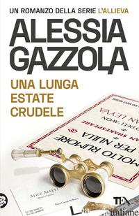 LUNGA ESTATE CRUDELE. EDIZIONE SPECIALE ANNIVERSARIO (UNA) - GAZZOLA ALESSIA