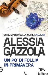PO' DI FOLLIA IN PRIMAVERA. EDIZIONE SPECIALE ANNIVERSARIO (UN) - GAZZOLA ALESSIA