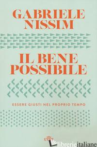 BENE POSSIBILE. ESSERE GIUSTI NEL PROPRIO TEMPO. CON EBOOK (IL) - NISSIM GABRIELE