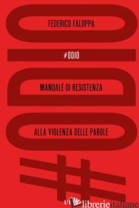 #ODIO. MANUALE DI RESISTENZA ALLA VIOLENZA DELLE PAROLE - FALOPPA FEDERICO