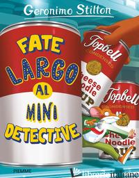FATE LARGO AL MINI DETECTIVE - STILTON GERONIMO