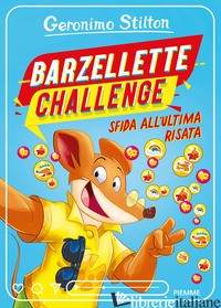BARZELLETTE CHALLENGE. SFIDA ALL'ULTIMA RISATA - STILTON GERONIMO
