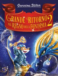 GRANDE RITORNO NEL REGNO DELLA FANTASIA 2 - STILTON GERONIMO