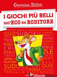 GIOCHI PIU' BELLI DELL'ECO DEL RODITORE (I) - STILTON GERONIMO